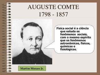 AUGUSTE COMTE 1798 - 1857