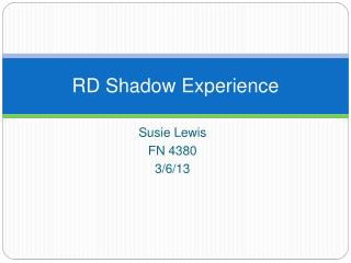 RD Shadow Experience