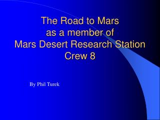 The Road to Mars as a member of Mars Desert Research Station Crew 8