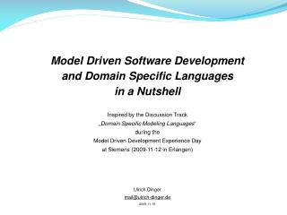 Model Driven Software Development and Domain Specific Languages  in a Nutshell