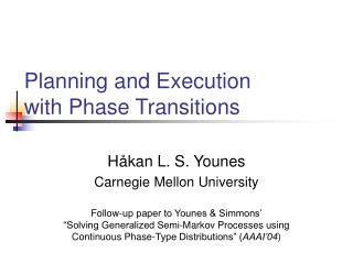 Planning and Execution with Phase Transitions