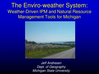 The Enviro-weather System: Weather-Driven IPM and Natural Resource Management Tools for Michigan
