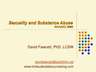 Sexuality and Substance Abuse NAADAC 2009