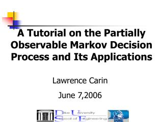 A Tutorial on the Partially Observable Markov Decision Process and Its Applications