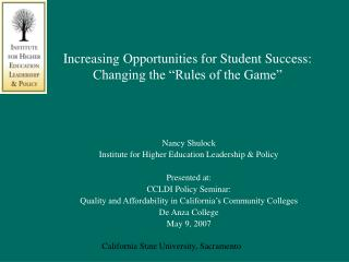 "Increasing Opportunities for Student Success:   Changing the ""Rules of the Game"""