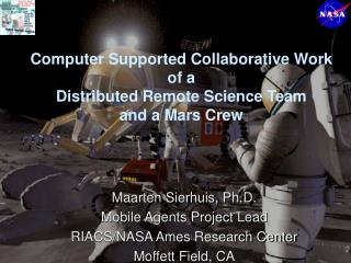 Computer Supported Collaborative Work  of a  Distributed Remote Science Team  and a Mars Crew