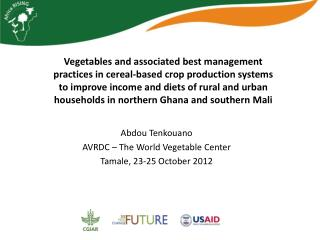 Abdou Tenkouano AVRDC – The World Vegetable Center Tamale, 23-25 October 2012