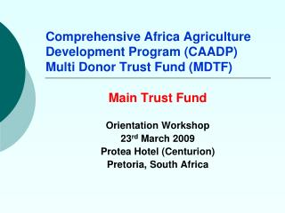Comprehensive Africa Agriculture Development Program (CAADP) Multi Donor Trust Fund (MDTF)