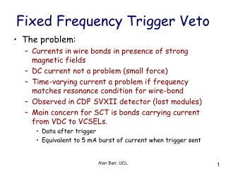 Fixed Frequency Trigger Veto