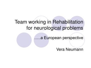 Team working in Rehabilitation for neurological problems