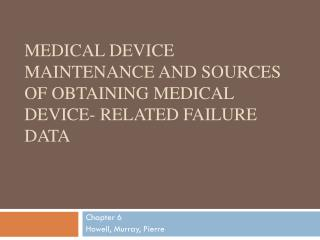 Medical Device Maintenance and Sources of Obtaining Medical Device- Related Failure Data