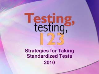 Strategies for Taking Standardized Tests 2010