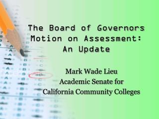 The Board of Governors Motion on Assessment: An Update