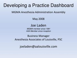 Developing a Practice Dashboard MGMA Anesthesia Administration Assembly May 2008 Joe Laden