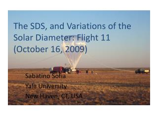 The SDS, and Variations of the Solar Diameter: Flight 11 (October 16, 2009)