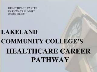 HEALTHCARE CAREER  PATHWAYS SUMMIT EUGENE, OREGON