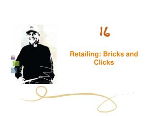Retailing: Bricks and Clicks