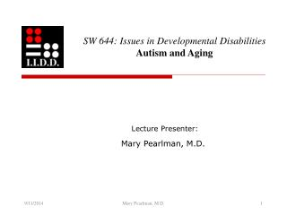SW 644: Issues in Developmental Disabilities Autism and Aging