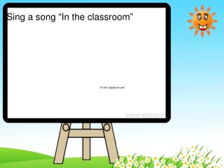 "Sing a song ""In the classroom"""