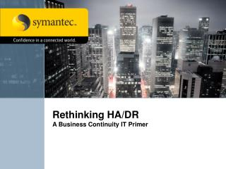 Rethinking HA/DR A Business Continuity IT Primer
