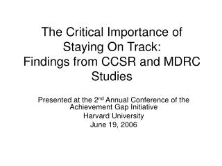 The Critical Importance of  Staying On Track: Findings from CCSR and MDRC Studies