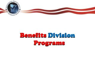Benefits Division Programs