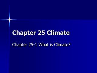 Chapter 25 Climate