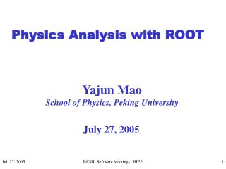 Physics Analysis with ROOT