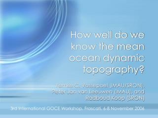 How well do we know the mean ocean dynamic topography?