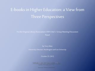 E-books in Higher Education: a View from Three Perspectives