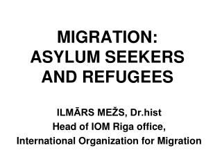 MIGRATION:  ASYLUM SEEKERS AND REFUGEES