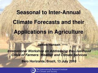 Seasonal to Inter-Annual  Climate Forecasts and their Applications in Agriculture