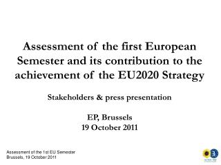Assessment of the first European Semester and its contribution to the achievement of the EU2020 Strategy  Stakeholders