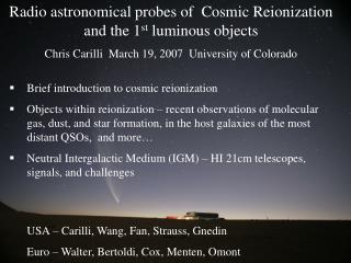 Radio astronomical probes of  Cosmic Reionization and the 1 st  luminous objects