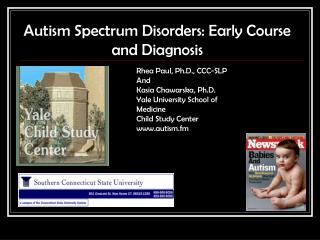 Autism Spectrum Disorders:  Early Course and Diagnosis