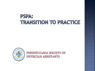PSPA:  Transition to Practice