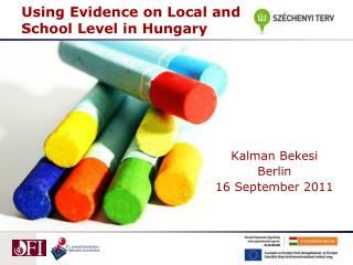 Using Evidence on Local and School Level in Hungary