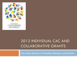 2013 Individual  cac  and collaborative grants