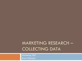 Marketing Research – Collecting Data