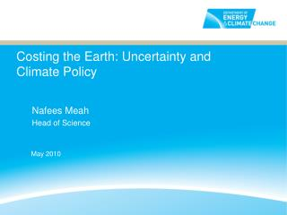 Costing the Earth: Uncertainty and Climate Policy