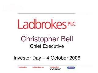 Christopher Bell Chief Executive Investor Day – 4 October 2006