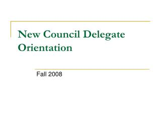 New Council Delegate Orientation