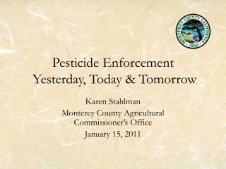 Pesticide Enforcement   Yesterday, Today & Tomorrow
