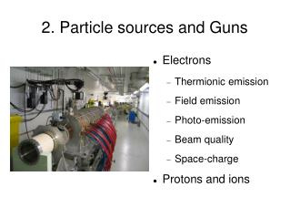 2. Particle sources and Guns