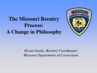The Missouri Reentry Process:  A Change in Philosophy