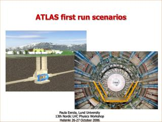 ATLAS first run scenarios