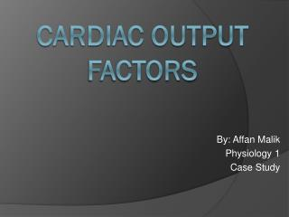 Cardiac output Factors