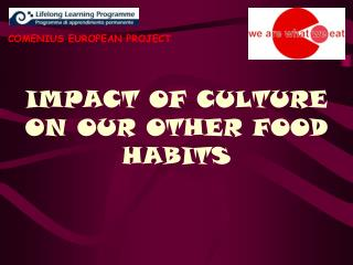 IMPACT OF CULTURE ON OUR OTHER FOOD HABITS