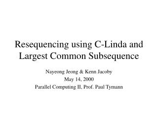 Resequencing using C-Linda and Largest Common Subsequence