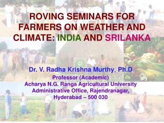 ROVING SEMINARS FOR FARMERS ON WEATHER AND CLIMATE : INDIA AND SRILANKA